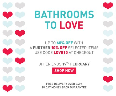 A further 10% off Bathrooms to Love